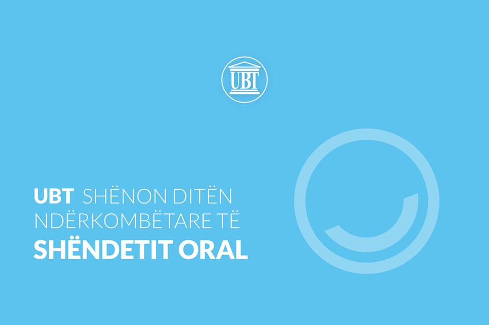 UBT nesër shënon Ditën Ndërkombëtare të Shëndetit Oral