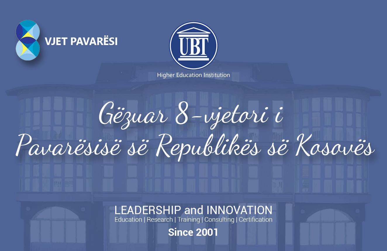 UBT ju uron: GËZUAR 8-VJETORI I PAVARËSISË SË REPUBLIKËS SË KOSOVËS!