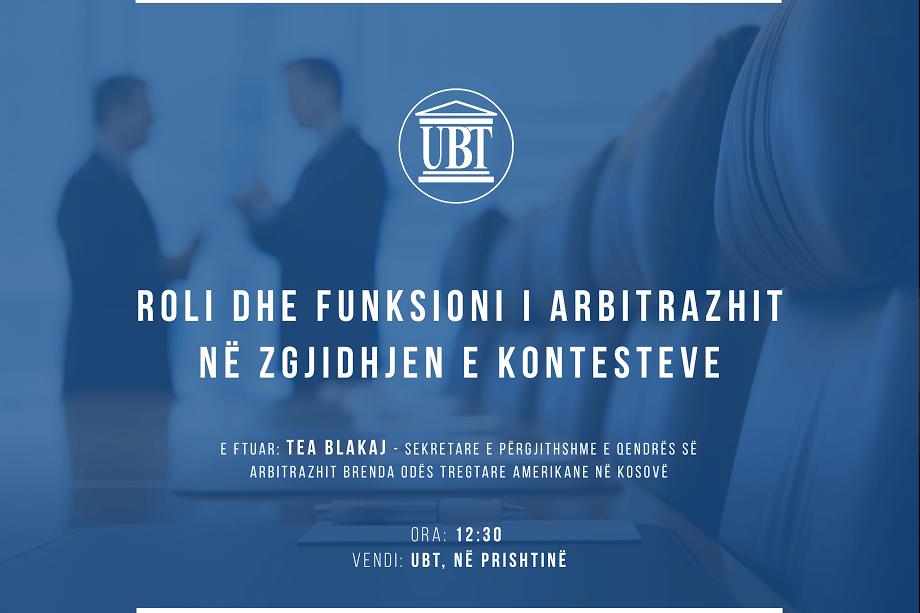 Nesër, në UBT mbahet ligjërata mbi rolin e arbitrazhit