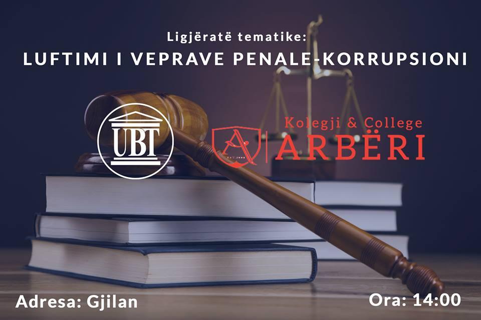 """NJOFTIM: UBT dhe kolegji """"Arbëri"""" organizojnë ligjëratë tematike më temë: """"Luftimi i veprave penale – Korrupsioni"""""""