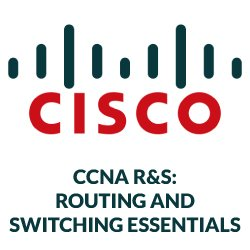 CCNA R&S: Routing and Switching Essentials