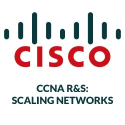 CCNA R&S: Scaling Networks