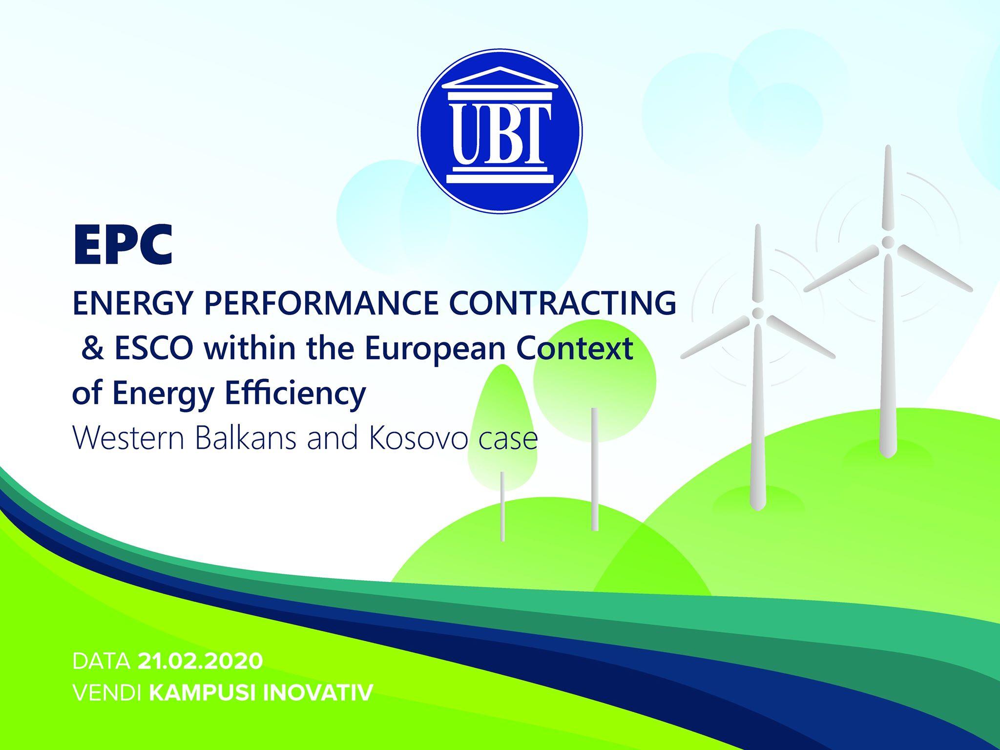 """Në UBT do të mbahet konferenca me temë: """"EPC -Marrëveshjet Kontraktuale për Performancën e Energjisë & ESCO në Kontekstin Evropian të Efiçiencës së Energjisë – Rasti i Ballkanit Perëndimor dhe Kosovës"""""""